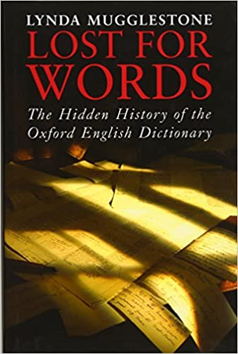Lost for Words: The Hidden History of the Oxford English