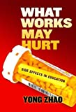 img - for What Works May Hurt Side Effects in Education book / textbook / text book