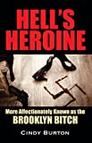 Hell's Heroine: More Affectionately Known as the Brooklyn Bitch