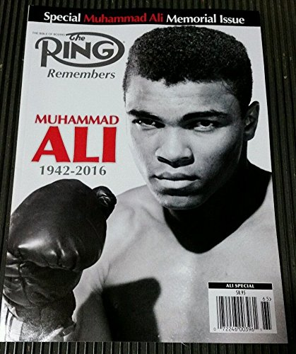 Ring Boxing Magazine - THE RING MAGAZINE SPECIAL MUHAMMAD ALI MEMORIAL ISSUE 1942-2016, THE BIBLE ON BOXING, CASSIUS CLAY