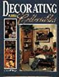 Decorating with Collectibles, Annette R. Lough, 0873414586