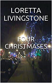 Four Christmases by [Livingstone, Loretta]
