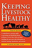 Keeping Livestock Healthy: A Comprehensive Veterinary Guide to Preventing and Identifying Disease in Horses, Cattle, Swine, Goats & Sheep, 4th Edition