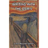 Writing With the DSM-V (Writing With Psychology Book 5)