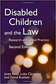 Book Disabled Children and the Law: Research and Good Practice [2009] (Author) Janet Read, Luke Clements, David Ruebain