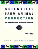 Scientific Farm Animal Production: An Introduction to Animal Science (7th Edition)