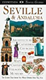 Eyewitness Travel Guide to Seville and Andalusia