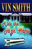 Ride the High Waves, Vin Smith, 1410788288