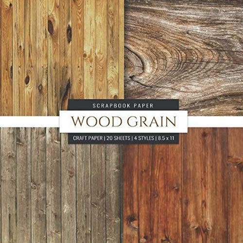 - Wood Grain Scrapbook Paper: Wood Background, 8x8 Decorative Craft Paper Pad, Designer Paper Pad For Scrapbooking, Card Making, Origami, DIY Art Craft Projects Photo Backdrops (Scrapbook Paper Packs)