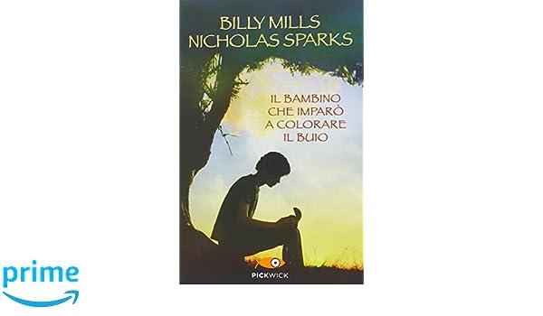 Il bambino che imparò a colorare il buio (Pickwick): Amazon ...