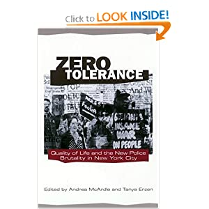 Zero Tolerance: Quality of Life and the New Police Brutality in New York City (Fast Track Books) Andrea Mcardle and Tanya Erzen