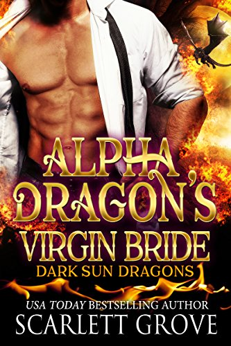 Alpha Dragon's Virgin Bride (Paranormal SciFi Dragon Shifter Romance) (Dark Sun Series Book 2) by [Grove, Scarlett]