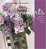 Everyday Comforts, Better Homes and Gardens Books, 0696213974