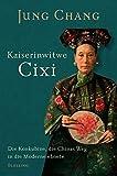 Kaiserinwitwe Cixi: Die Konkubine, die Chinas Weg in die Moderne ebnete