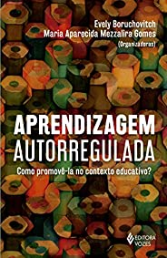 Aprendizagem autorregulada: Como promovê-la no contexto educativo?