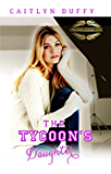 The Tycoon's Daughter (The Treadwell Academy Novels Book 4)