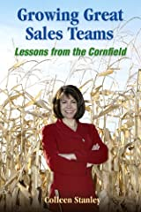 Growing Great Sales Teams: Lessons from the Cornfield Hardcover