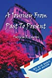 A Journey, from Past to Present, Patricia Lawson, 1413713777