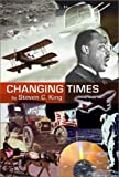 Changing Times, Steven C. King, 0805959726