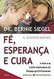 capa de Fé, Esperança e Cura: A Vida e as Lições Inspiradoras de Pessoas que Enfrentaram o Câncer de Forma Positiva