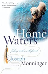 Home Waters: Fishing with an Old Friend: A Memoir