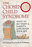 img - for Chosen Child Syndrome by Dr. Patricia Love (1991-03-28) book / textbook / text book