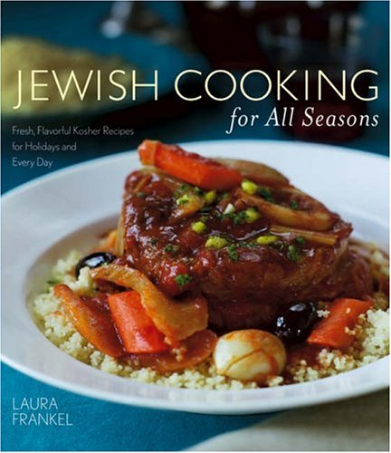 Read Online Jewish Cooking for All Seasons: Fresh, Flavorful Kosher Recipes for Holidays and Every Day pdf