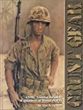 Grant Gear : USMC Combat Infantry Equipment of WWII, Tulroff, Alec, 0912138920