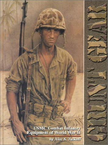 Grunt Gear: USMC Combat Infantry Equipment of World War II PDF