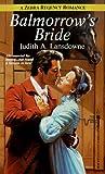 Balmorrow's Bride, Judith Lansdowne, 0821759302