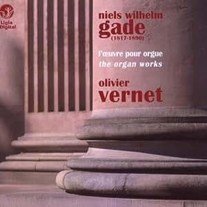 Olivier Vernet - Gade: L'oeuvre D'orgue - Amazon.com Music