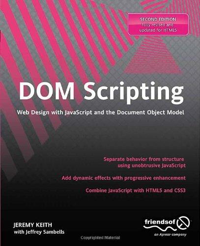 DOM Scripting, 2nd Edition by Jeffrey Sambells , Jeremy Keith, Publisher : friendsofED