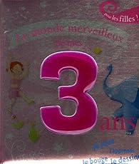 Le monde merveilleux de mes 3 ans : Pour les filles ! par Karine-Marie Amiot