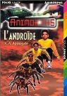 Animorphs, tome 10 : L'androïde par Applegate