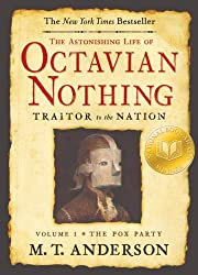 1: The Astonishing Life of Octavian Nothing, Traitor to the Nation, Volume I: The Pox Party