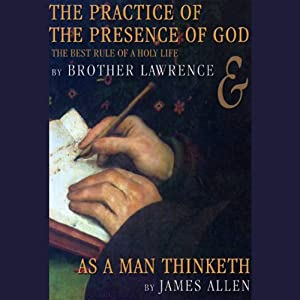 The Practice of the Presence of God & As a Man Thinketh Audiobook