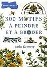 300 motifs : A peindre et à broder par Koustrup