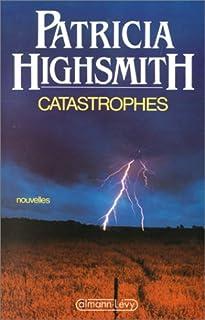 Catastrophes : nouvelles, Highsmith, Patricia