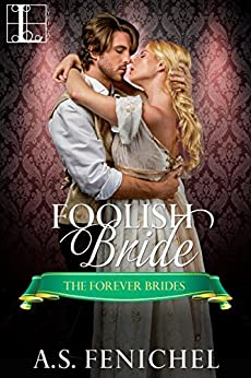 Foolish Bride (Forever Brides) by [Fenichel, A.S.]