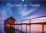 Paysages En Europe 2017: Decouvrez Des Paysages a Couper Le Souffle En Europe. (Calvendo Places) (French Edition)