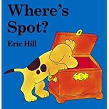 Where's Spot? (Lift-the-flap Book) by Eric Hill (2003-10-30)