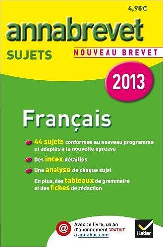 Livres Annales Annabrevet 2013 Français : sujets: Sujets du brevet - Troisième pdf