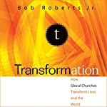 Transformation: How Glocal Churches Transform Lives and the World | Bob Roberts Jr.