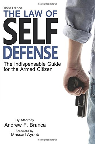 The Law of Self Defense; 3rd Edition