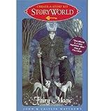 [ STORYWORLD: FAIRY MAGIC: CREATE-A-STORY KIT (STORYWORLD) ] by Matthews, Caitlin ( Author) Apr-2011 [ Hardcover ]