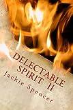 Delectable Spirit II the Darker Side, Jackie Spencer, 1482533529