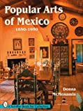 img - for Popular Arts of Mexico, 1850-1950 book / textbook / text book