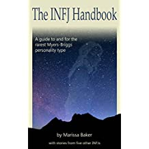 The INFJ Handbook: A guide to and for the rarest Myers-Briggs personality type