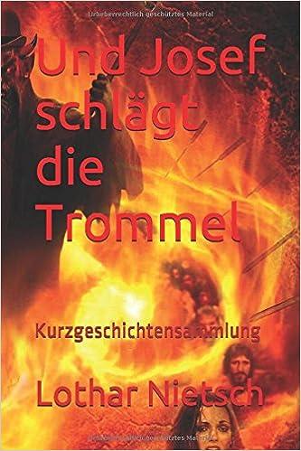 Und Josef schlägt die Trommel (German Edition)