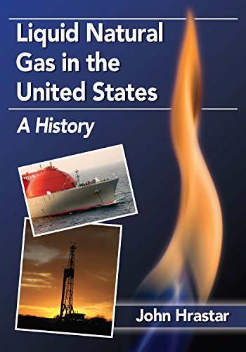 Liquid Natural Gas in the United States: A History